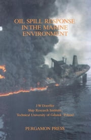 Oil Spill Response in the Marine Environment ebook by Doerffer, J.W.