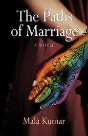 The Paths of Marriage ebook by Mala Kumar