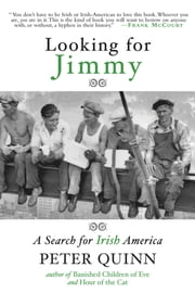 Looking for Jimmy: A Search for Irish America ebook by Peter Quinn