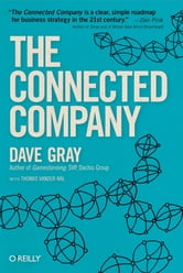 The Connected Company ebook by Dave Gray,Thomas Vander Wal