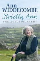 Strictly Ann - The Autobiography ebook by Ann Widdecombe