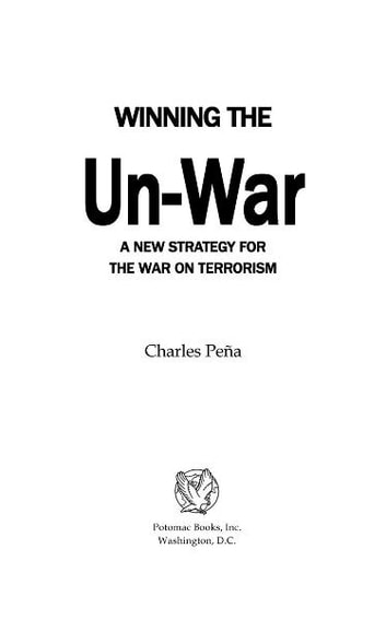 Winning the Un-War ebook by Charles Pe?a