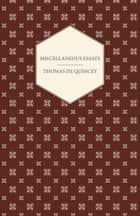 Miscellaneous Essays ebook by Thomas De Quincey
