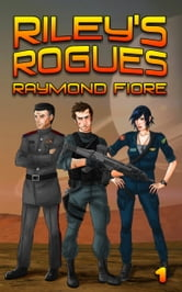Riley's Rogues ebook by Raymond Fiore