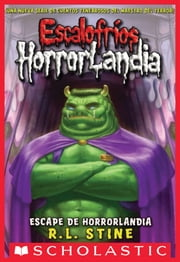 Escalofríos HorrorLandia #11: Escape de Horrorlandia ebook by R.L. Stine