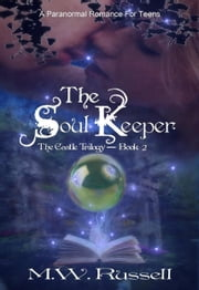 The Soul Keeper: The Castle Trilogy ebook by M W Russell