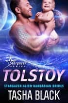 Tolstoy: Stargazer Alien Barbarian Brides #1 ebook by