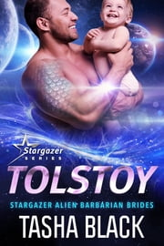 Tolstoy: Stargazer Alien Barbarian Brides #1 ebook by Tasha Black