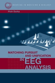 Choosing the Representation : Chapter 5 from Matching Pursuit and Unification in EEG Analysis ebook by Durka, Piotr