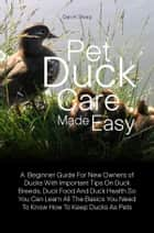 Pet Duck Care Made Easy ebook by Dan H. Sharp