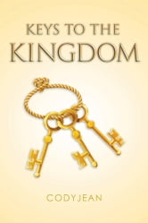 Keys to the Kingdom ebook by Codyjean