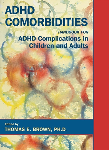 ADHD Comorbidities - Handbook for ADHD Complications in Children and Adults ebook by