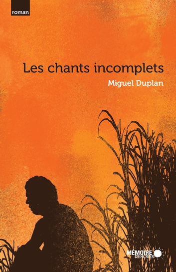 Les chants incomplets ebook by Miguel Duplan