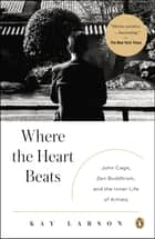 Where the Heart Beats ebook by Kay Larson