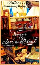 Wong's Lost and Found ebook by William F. Wu