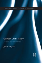 German Utility Theory - Analysis and Translations ebook by John S. Chipman