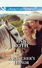 A Rancher's Honor (Mills & Boon American Romance) (Prosperity, Montana, Book 1) ebook by Ann Roth