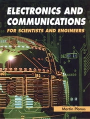 Electronics and Communications for Scientists and Engineers ebook by Martin Plonus