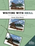 Writing With Skill, Level 2: Instructor Text ebook by Susan Wise Bauer