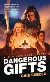Dangerous Gifts ebook by Gaie Sebold