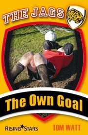 The Own Goal ebook by Tom Watt