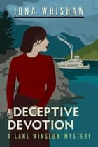 A Deceptive Devotion - A Lane Winslow Mystery ebook by