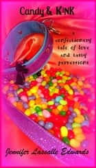 Candy & Kink ebook by Jennifer Lassalle Edwards