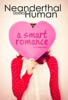 Neanderthal Seeks Human: A Smart Romance ebook by Penny Reid