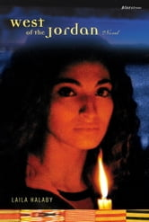West of the Jordan - A Novel ebook by Laila Halaby