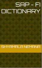 SAP - FI Dictionary ebook by Shyamala Nemana