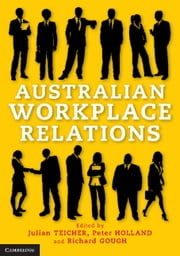 Australian Workplace Relations ebook by Professor Julian Teicher,Dr Peter Holland,Richard Gough