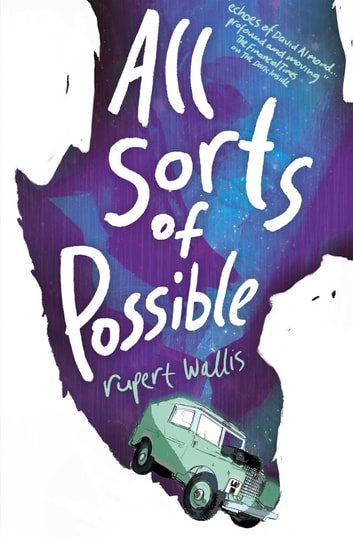All Sorts of Possible eBook by Rupert Wallis