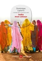 India mon amour eBook by