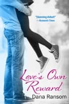 Love's Own Reward ebook by Dana Ransom