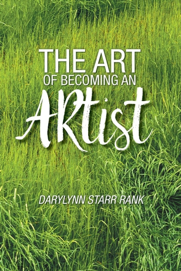 The Art of Becoming An Artist ebook by Darylynn Starr Rank