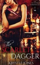 The Scarlet Dagger - The Red Sector Chronicles, #1 ebook by Krystle Jones