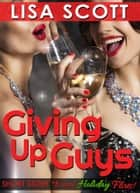 Giving Up Guys ebook by Lisa Scott