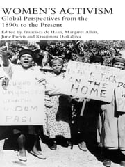 Women's Activism - Global Perspectives from the 1890s to the Present ebook by