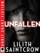 Unfallen - with bonus story 'Last Job' ebook by Lilith Saintcrow