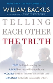 Telling Each Other the Truth ebook by William Backus