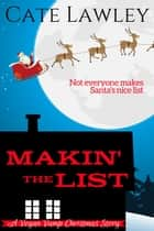 Makin' the List - Vegan Vamp Mysteries ebook by Cate Lawley
