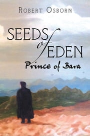 Seeds of Eden - Prince of Bara ebook by Robert Osborn