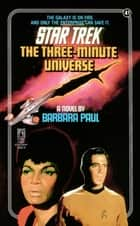 The Three-Minute Universe ebook by Barbara Paul