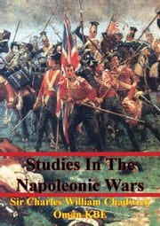 Studies In The Napoleonic Wars ebook by Sir Charles William Chadwick Oman KBE