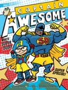 Captain Awesome Meets Super Dude! ebook by Stan Kirby,George O'Connor