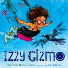 Izzy Gizmo ebook by Pip Jones, Sara Ogilvie