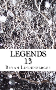 Legends 13 ebook by Bryan Lindenberger