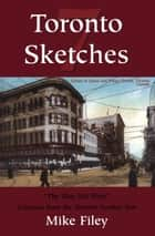Toronto Sketches 7 ebook by Mike Filey