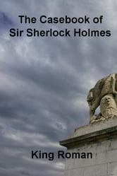The Casebook of Sir Sherlock Holmes ebook by King Roman