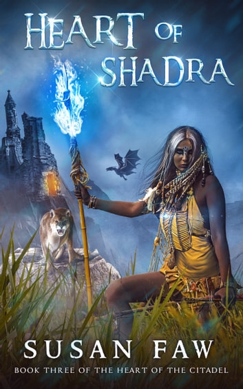 Heart of Shadra - Book Three Of The Heart Of The Citadel ebook by Susan Faw